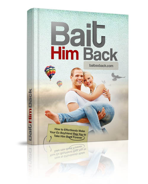 bait him back large cover Are You Making These Top 10 Break Up Mistakes?